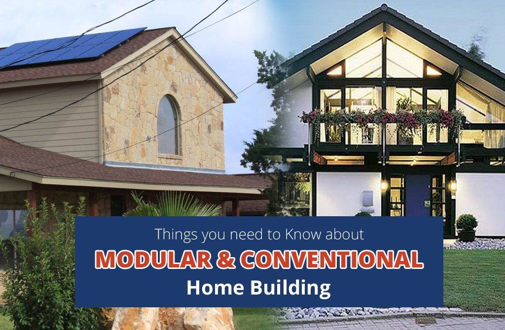 things you need to know - modular, conventional